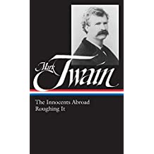 Mark Twain: The Innocents Abroad, Roughing It