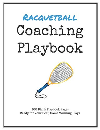 Racquetball Coaching Playbook: 100 Blank Templates for your Winning Plays, Drills and Training in a single Note Book