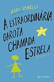 A extraordinária garota chamada Estrela por [Spinelli, Jerry]