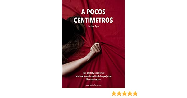 A pocos centímetros (Spanish Edition) - Kindle edition by Jadine Tyne, Merche Diolch. Literature & Fiction Kindle eBooks @ Amazon.com.