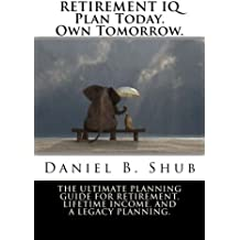 Retirement IQ: Plan Today. Own Tomorrow.