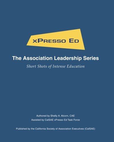 xPresso Ed - The Association Leadership Series: Short Shots of Intense Education