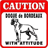 CAUTION: DOGUE de BORDEAUX dog mastiff sign