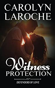 Witness Protection (Defenders of Love) (Volume 1)