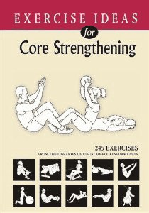 Exercise Ideas for Core Strengthening (A Five Book Series, Volume 1) by PhD Exercise Physiologist Irv Rubenstein (2005-05-04)
