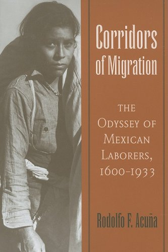 Corridors of Migration: The Odyssey of Mexican Laborers,...