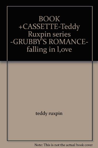 BOOK +CASSETTE-Teddy Ruxpin series -GRUBBY'S ROMANCE- falling in l,ove (Teddy Ruxpin Grubby)