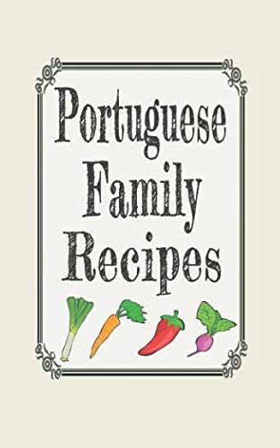 Portuguese family recipes: Blank cookbooks to write in by Wanderlust mother