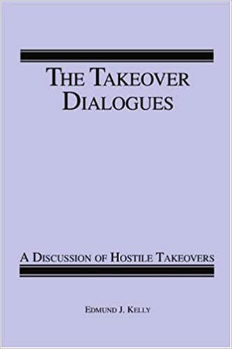 The Takeover Dialogues: A Discussion of Hostile Takeovers