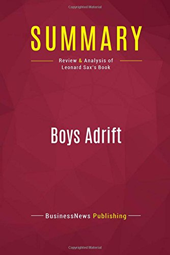 Download Summary: Boys Adrift: Review and Analysis of Leonard Sax's Book PDF