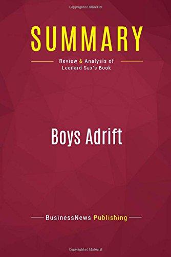 Summary: Boys Adrift: Review and Analysis of Leonard Sax's Book ebook