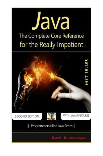 Java: The Complete Core Reference for the Really Impatient. by CreateSpace Independent Publishing Platform