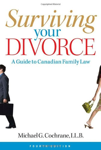 Surviving Your Divorce: A Guide to Canadian Family Law
