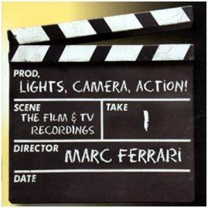 Lights Camera Action by Marc Ferrari (2004-01-06)