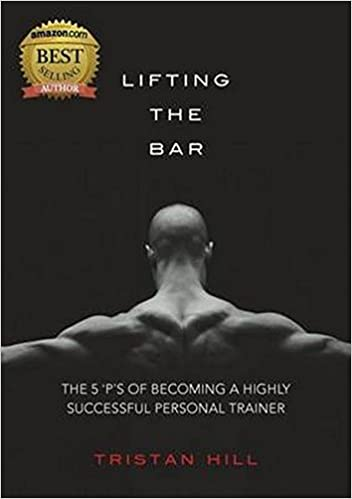 Lifting The Bar The 5 P S Of Becoming A Highly Successful Personal