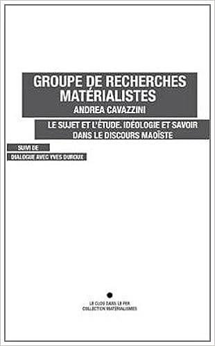 Le sujet et létude : Idéologie et savoir dans le discours maoïste (French) Mass Market Paperback