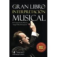 El Gran LIbro de la Interpretación Musical: El