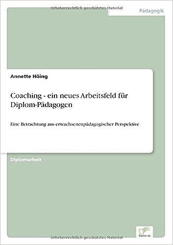 Book Coaching - ein neues Arbeitsfeld für Diplom- Pädagogen: Eine Betrachtung aus erwachsenenpädagogischer Perspektive