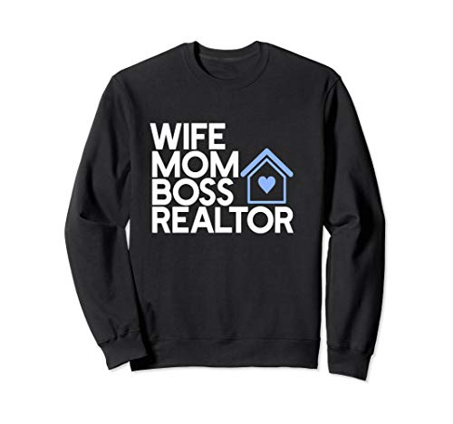 Funny And Cute Wife Mom Boss Realtor Real Estate Agent Sweatshirt
