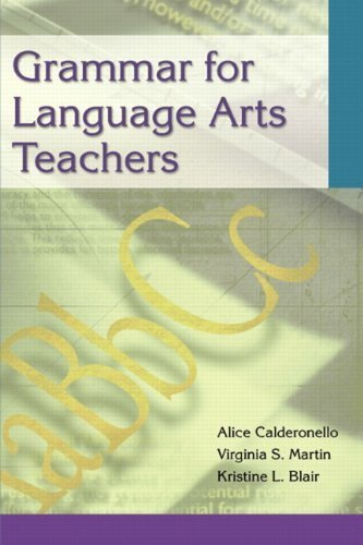 Download Grammar for Language Arts Teachers 1st edition by Calderonello, Alice, Martin, Virginia, Blair, Kristine (2002) Paperback pdf