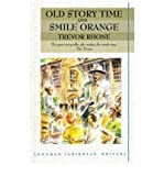 img - for [(Old Story Time and Smile Orange )] [Author: Trevor D. Rhone] [Apr-1988] book / textbook / text book