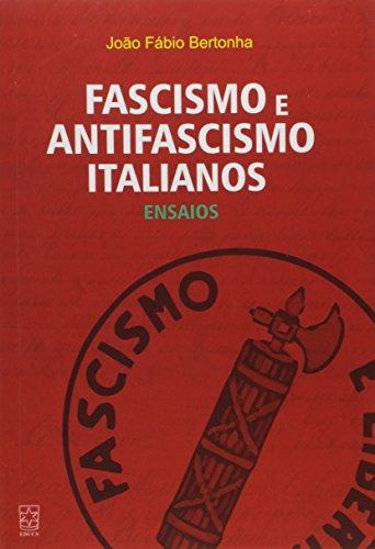 Fascismo e Antifascismo Italianos. Ensaios