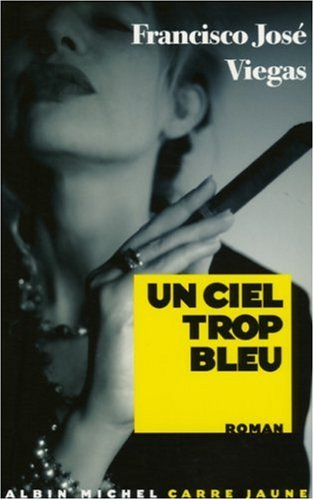 Read Online Ciel Trop Bleu (Un) (Collections Litterature) (French Edition) pdf