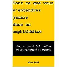 Tout ce que vous n'entendrez jamais dans un amphithéâtre: Souveraineté de la Nation et souveraineté du peuple (French Edition)