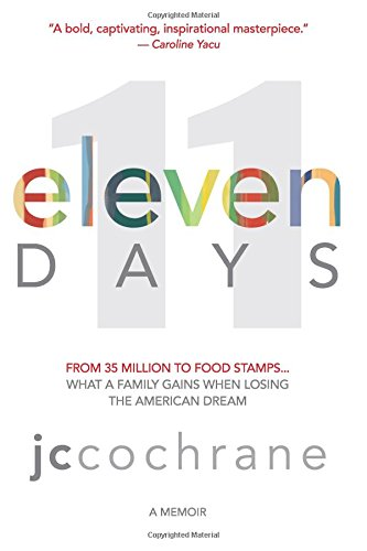 eleven DAYS: From 35 million to food stamps... what a family gains when losing the American dream