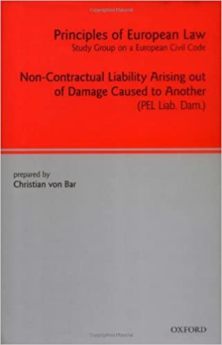 Principles of European Law: Non-Contractual Liability Arising out of Damage Caused to Another: Non-contractual Liability Arising Out of Damage Caused to Another v. 7 (European Civil Code Series)