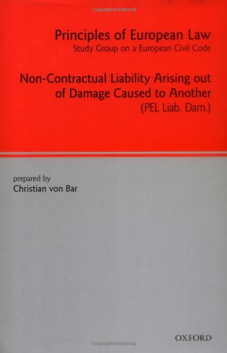 Principles of European Law: Volume Seven: Non-Contractual Liability Arising out of Damage Caused to Another (v. 7)