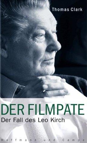 Der Filmpate. Der Fall des Leo Kirch
