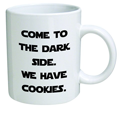 Funny Mug - Come to the dark side. We have cookies - 11 OZ Coffee Mugs - Inspirational gifts and sarcasm - By A Mug To Keep TM