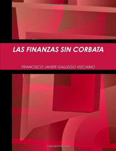 Las Finanzas Sin Corbata: Amazon.es: Gallego Vizcaino, Francisco ...