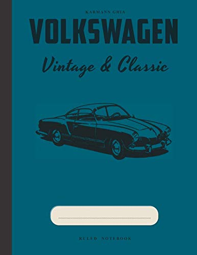 Karmann Ghia Restoration - Karmann Ghia Volkswagen: VW Enthusiasts College lined note book journal and repair workbook (Volkswagen Notebooks)
