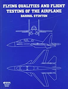 Flying Qualities and Flight Testing of the Airplane (AIAA Education)
