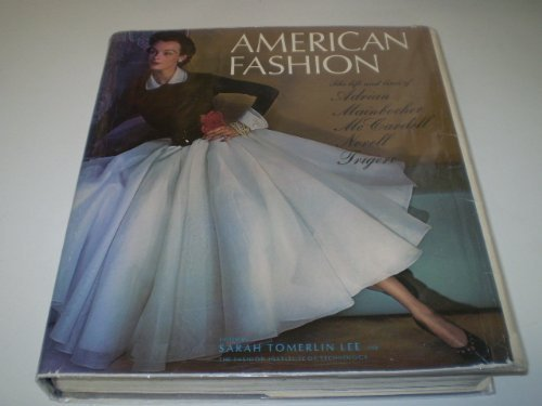 american-fashion-the-life-and-lines-of-adrian-mainbocher-mccardell-norell-and-trigere-1st-edition-by