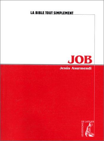 Job Broché – 17 mars 1999 Jesus Asurmendi Editions de l' Atelier 2708233882 Exégèse
