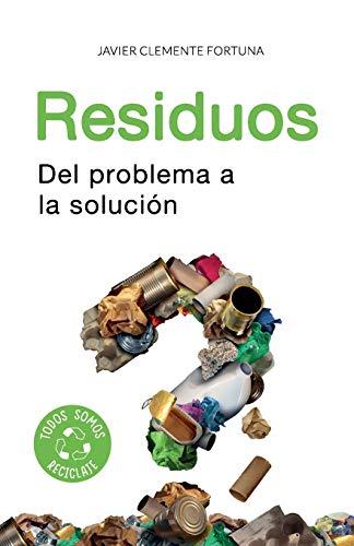 Residuos: Del problema a la solución