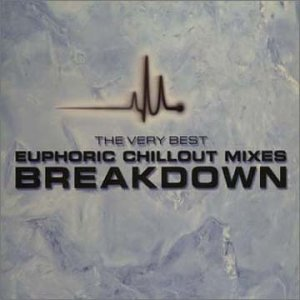 The Very Best Euphoric Chillout Mixes Breakdown - NOT - Euphoria: Hard House, Vol. 2
