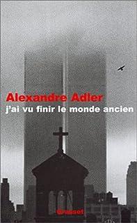 J'ai vu finir le monde ancien, Adler, Alexandre