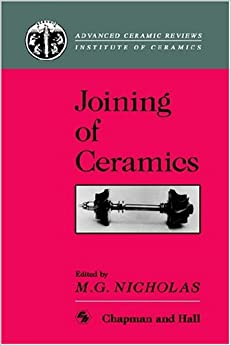 Joining of Ceramics (Chapman and Hall Medical Atlas Series)