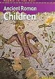 Ancient Roman Children, Richard Tames and Brian Williams, 1403405182