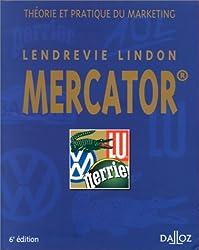 Mercator : Théorie et pratique du marketing, 6eme édition