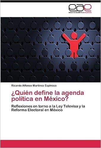 Quién define la agenda política en México?: Reflexiones en ...