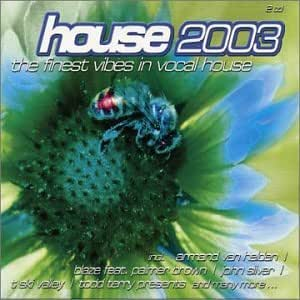 Various artists house 2003 music for House music 2003