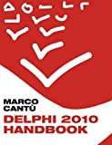 img - for Delphi 2010 Handbook: A Guide to the New Features of Delphi 2010; upgrading from Delphi 2009 by Marco Cant?de?ed??ede??d??ede?ed???de??d??? (2010-02-28) book / textbook / text book
