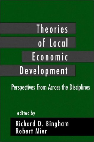 Theories of Local Economic Development: Perspectives from Across the Disciplines