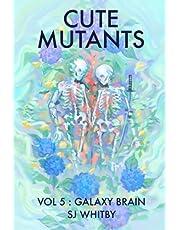 Cute Mutants Vol 5: Galaxy Brain