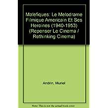 Maléfiques: Le Mélodrame filmique américain et ses héroïnes (1940-1953)